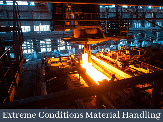 extreme conditions material handling